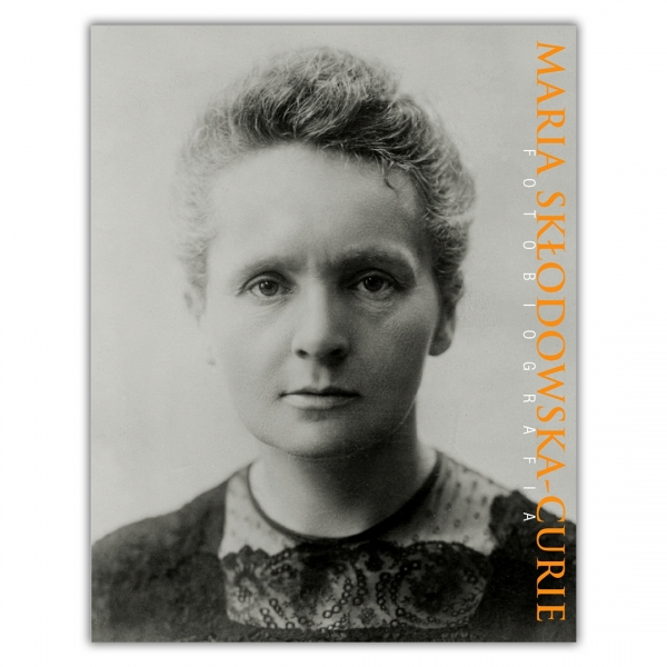 Maria Skłodowska-Curie. Fotobiografia