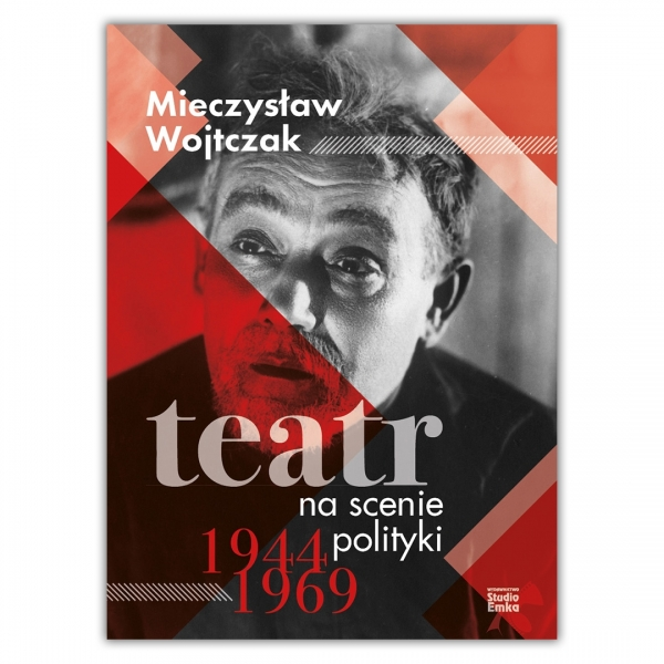 Teatr na scenie polityki 1944-1969