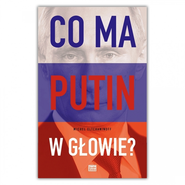 Co ma Putin w głowie?